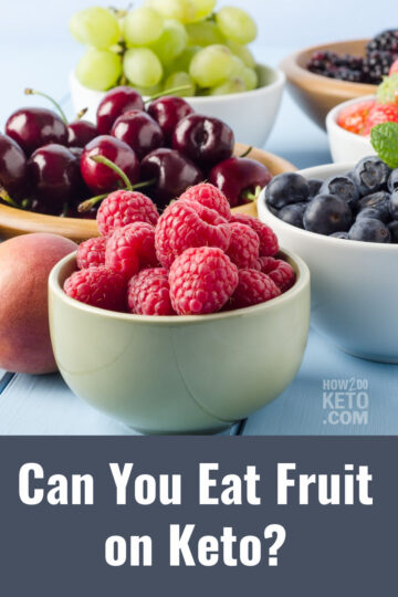 """bowls of fruit; text overlay """"Can You Eat Fruit on Keto"""""""