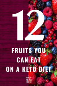 """variety of berries; text overlay """"12 Fruits You Can Eat on a Keto Diet"""""""